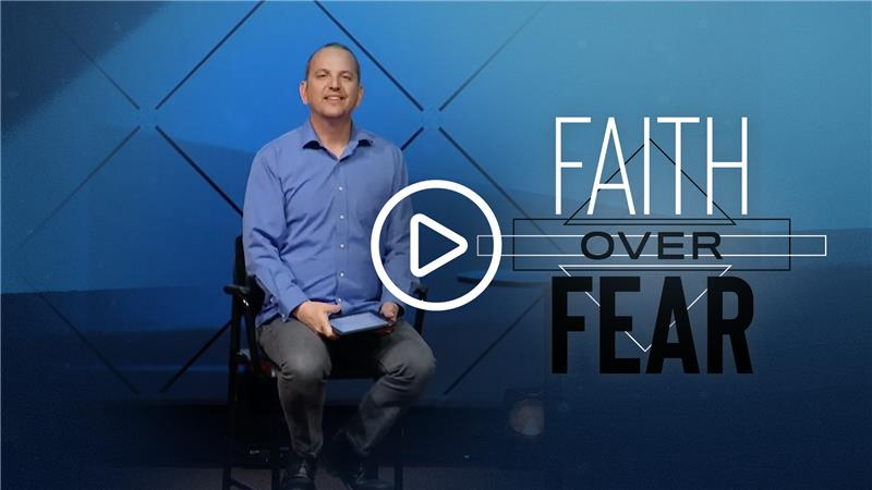 Faith Over Fear Message